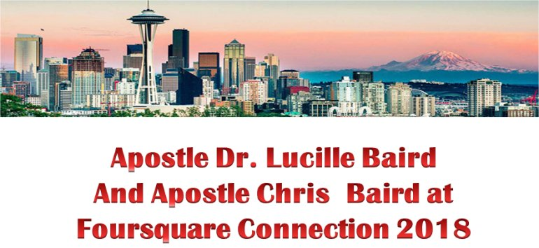 Apostle Lucille and Chris Baird founders of Mount Zion's Missions Inc Barbados Foursquare Church visit Seattle for Foursquare Connection 2018