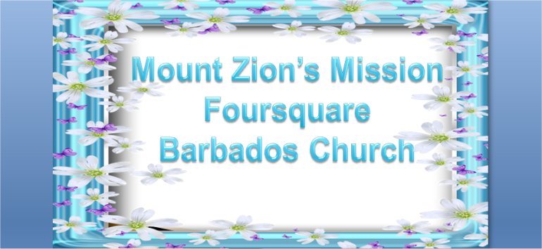Mount Zion's Missions Inc Barbados Foursquare Church December 2nd Birthday celebrations