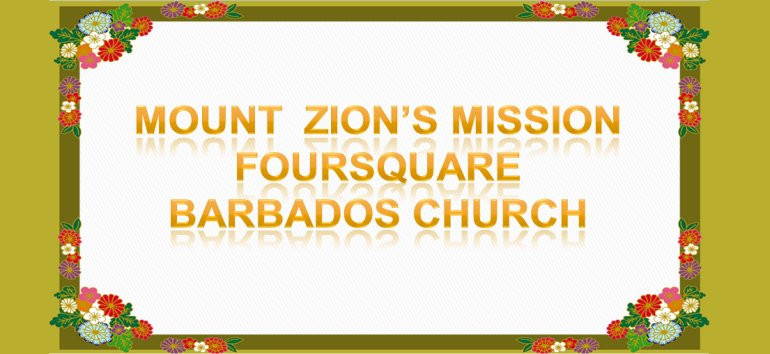 Mount Zion's Missions Inc Barbados Foursquare Church February 3rd 2019 message