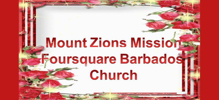 Mount Zion's Missions Inc Barbados Foursquare Church January 5th 2019 message