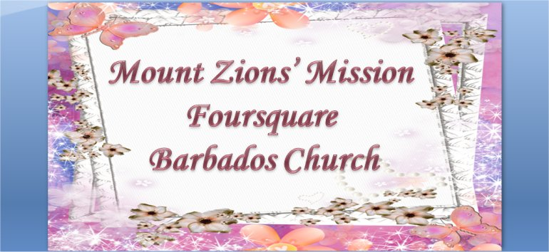 Mount Zion's Missions Inc Barbados Foursquare Church November 25th Birthday celebrations